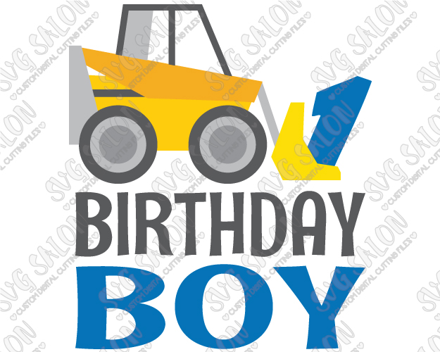 Birthday Boy One Year Old Bulldozer Custom DIY Iron On Vinyl Shirt Decal  Cutting File in SVG, EPS, DXF, JPEG, and PNG Format - 1 Year Old Boy PNG