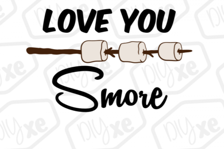 Love You Smore SVG/DXF/PNG/EPS By DIYxe - And You PNG