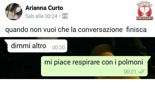 Italian (Language), Che, and Con: Arianna Curto Sab alle 00:24 .  FRIENDZONED quando non vuoi che la conversazione finisca dimmi altro 00:20  mi piace PlusPng.com  - Arianna Friends PNG