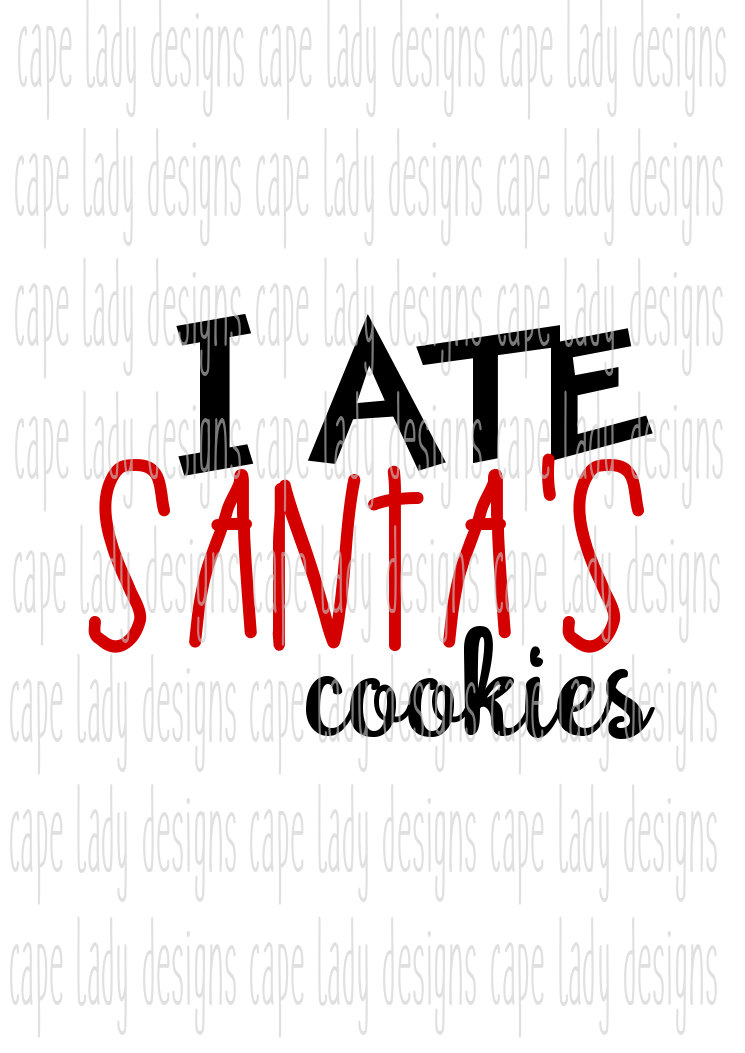 I ate santau0027s cookies svg, christmas shirt for kids, (svg, dxf, - Ate Vector PNG