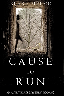 Cause to Run (An Avery Black Mysteryu2014Book 2) - Avery Black PNG