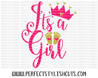Itu0027s A Girl SVG, DXF, EPS, Png Files For Cutting Machines Cameo Or - Baby Shower Its A Girl PNG