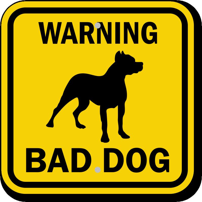 Bad Dog Warning Sign - Bad Dog PNG