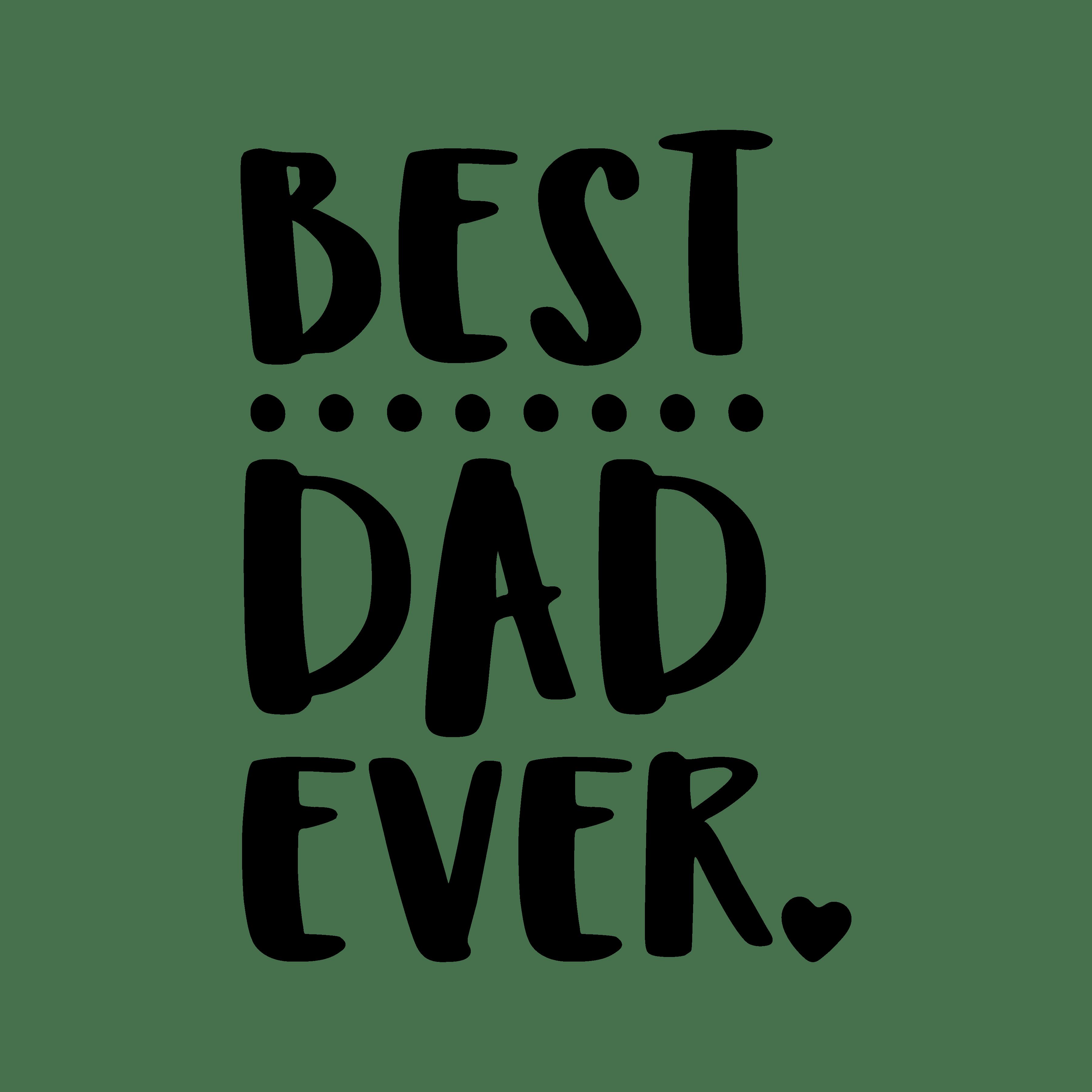 best dad ever svg - Best Dad PNG
