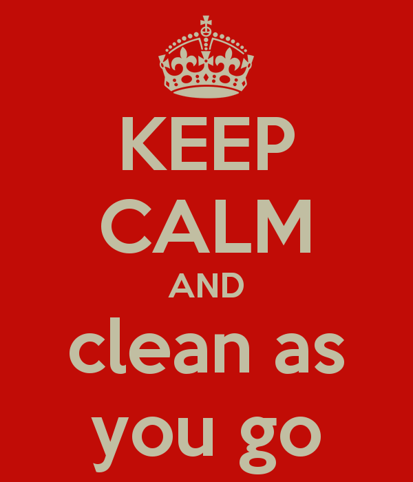 KEEP CALM AND clean as you go - Clean As You Go PNG