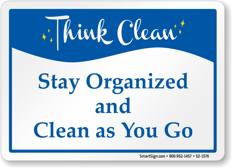 Stay Organized And Clean Sign - Clean As You Go PNG