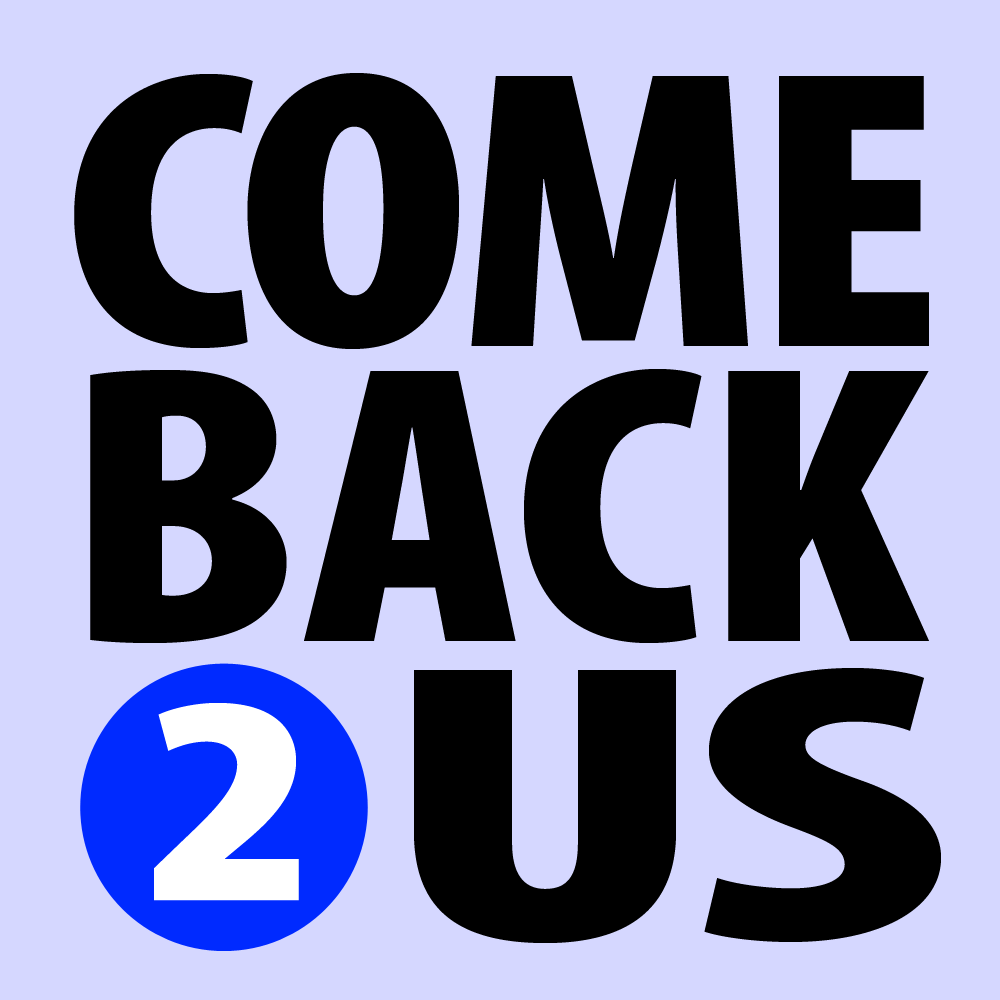 Come Back 2 Us - Come Back PNG