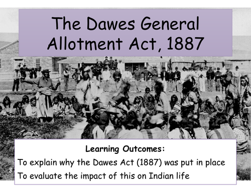 The Dawes General Allotment Act, 1887 by lwallett - Teaching Resources - Tes - Dawes Act PNG