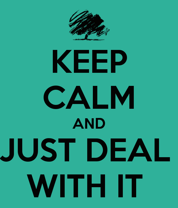 keep-calm-and-just-deal-with-it.png - Deal With It PNG