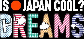 IS JAPAN COOL? DREAMS - Dream PNG
