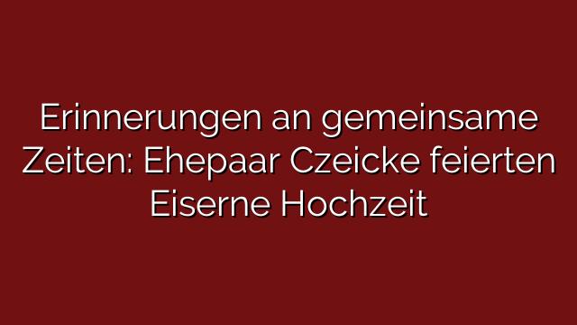 Erinnerungen an gemeinsame Zeiten: Ehepaar Czeicke feierten Eiserne Hochzeit  - Dirk Bachhausen - Ehepaar Hochzeit PNG