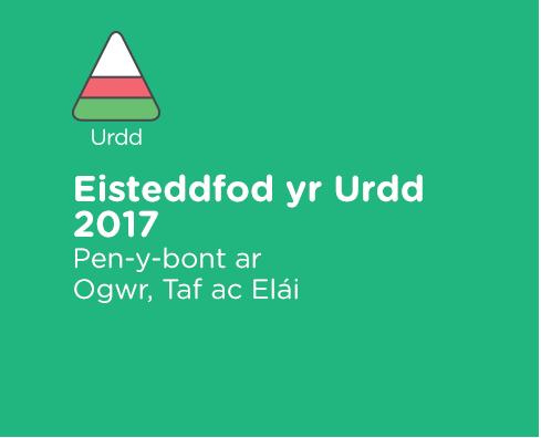 Eisteddfod yr Urdd 2017
