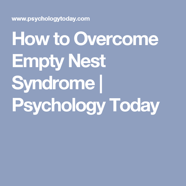 How to Overcome Empty Nest Syndrome | Psychology Today - Empty Nest Syndrome PNG