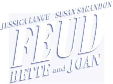 FEUD: Bette and Joan - Feud PNG