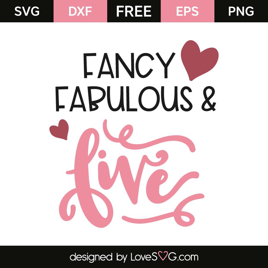 Fancy, fabulous u0026 five. Free SVG, EPS, DXF u0026 PNG files - Free PNG Fabulous