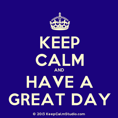 Keep Calm And Have A Great Day. Free Have A Great Day ECards | 123 - Free PNG Have A Good Day