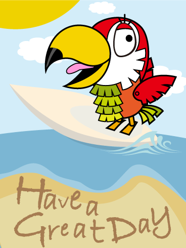 Parrot Piñata Great Day Card - Free PNG Have A Good Day