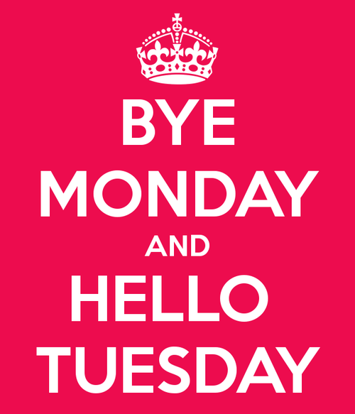 Bye Monday And Hello Tuesday - Funny Tuesday PNG