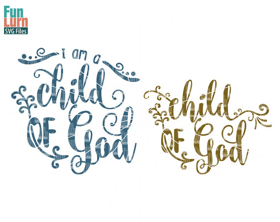 I am a child of God svg file. Child of God SVG file. christian , southern,  arrow, ornament, floral, svg, png, dxf, eps files for silhouette - God And Children PNG