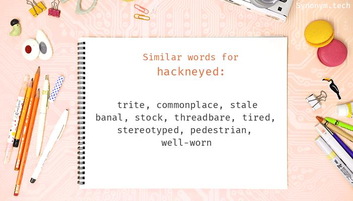 Hackneyed Synonyms - Hackneyed PNG
