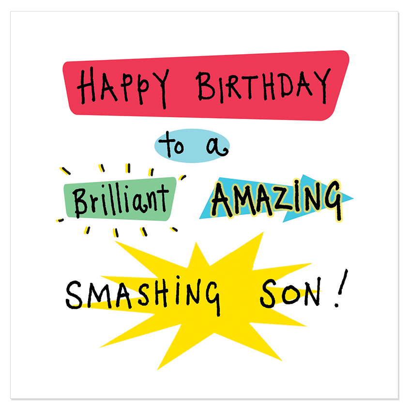 Happy birthday to a brilliant amazing smashing son! - Juicy Lucy Designs