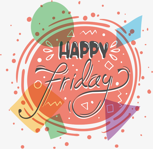 Colorful geometry, happy Friday, Vector Png, Happy Friday!, Happy Friday  Free PNG and Vector - Happy Friday PNG