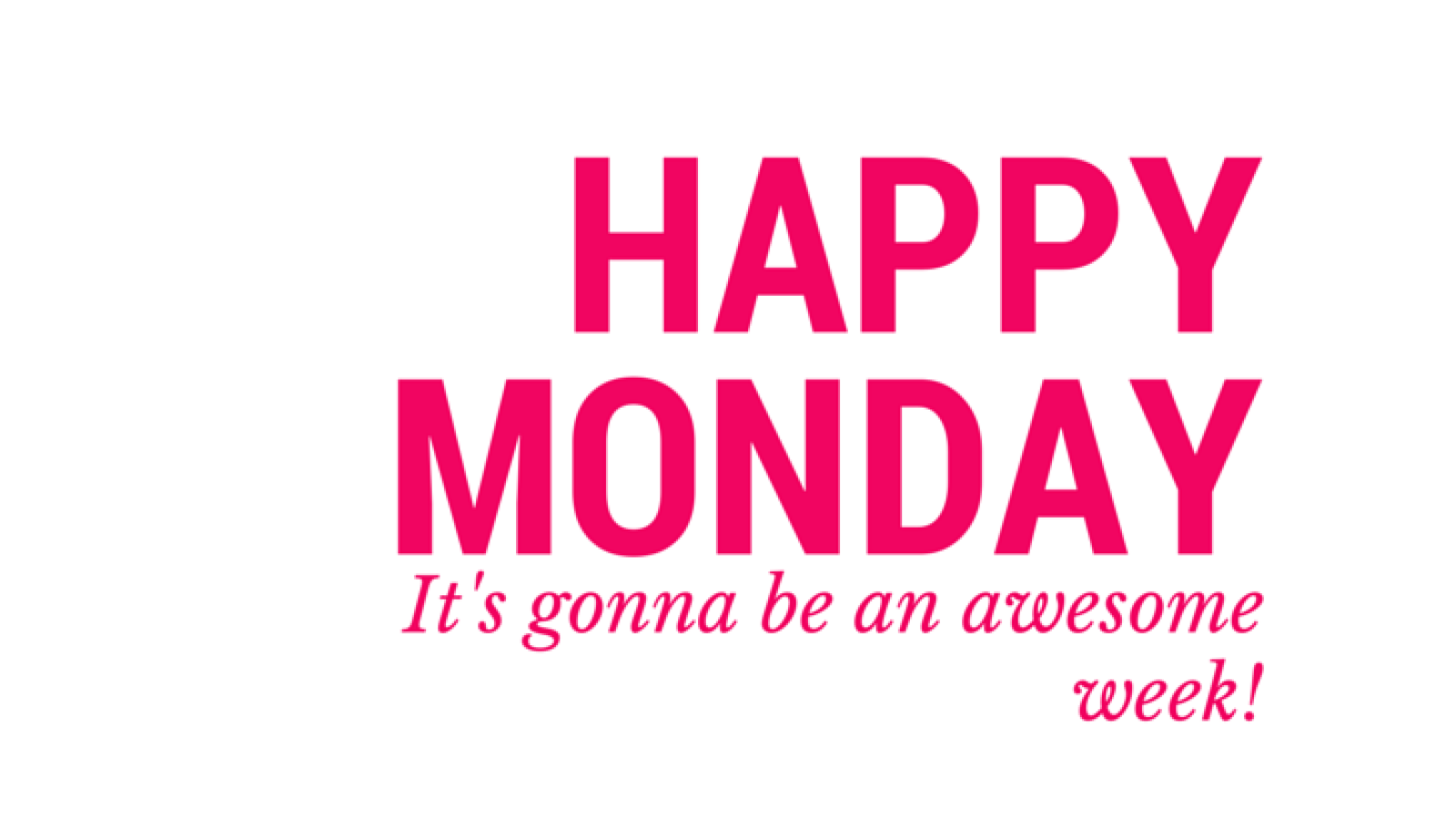 Happy Monday PNG HD - 131284