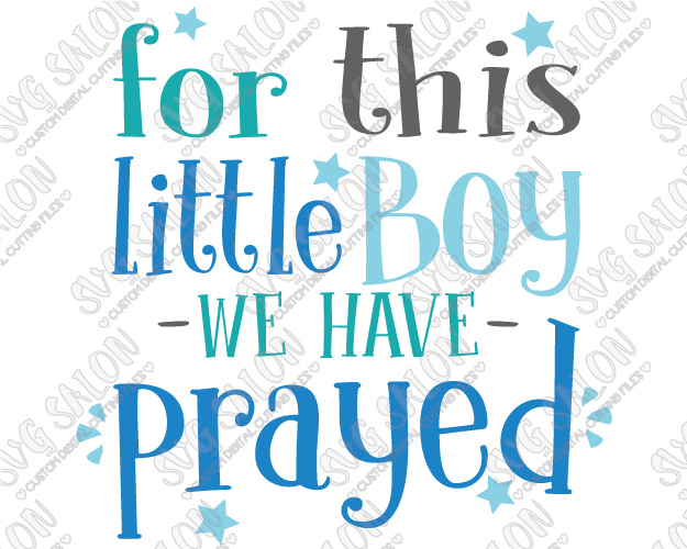 For This Little Boy We Have Prayed Custom DIY Iron On Vinyl Baby Onesie or  Shirt - Have A Baby PNG