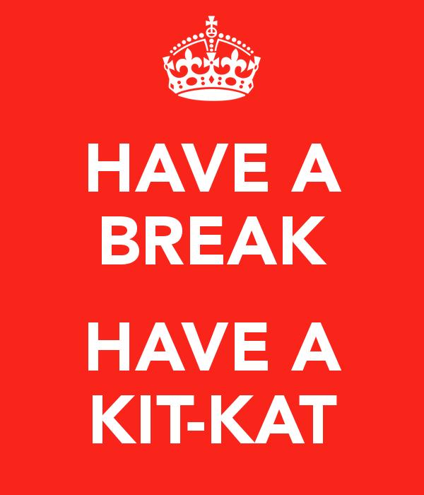 HAVE A BREAK HAVE A KIT-KAT. u0027 - Have A Break PNG