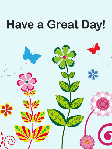 Flower U0026 Butterfly Great Day Card - Free PNG Have A Good Day - Have A Good Day PNG HD
