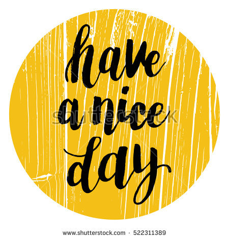 Hand Drawn Phrase Have A Nice Day. Lettering Design For Posters, T-shirts - Have A Nice Day PNG