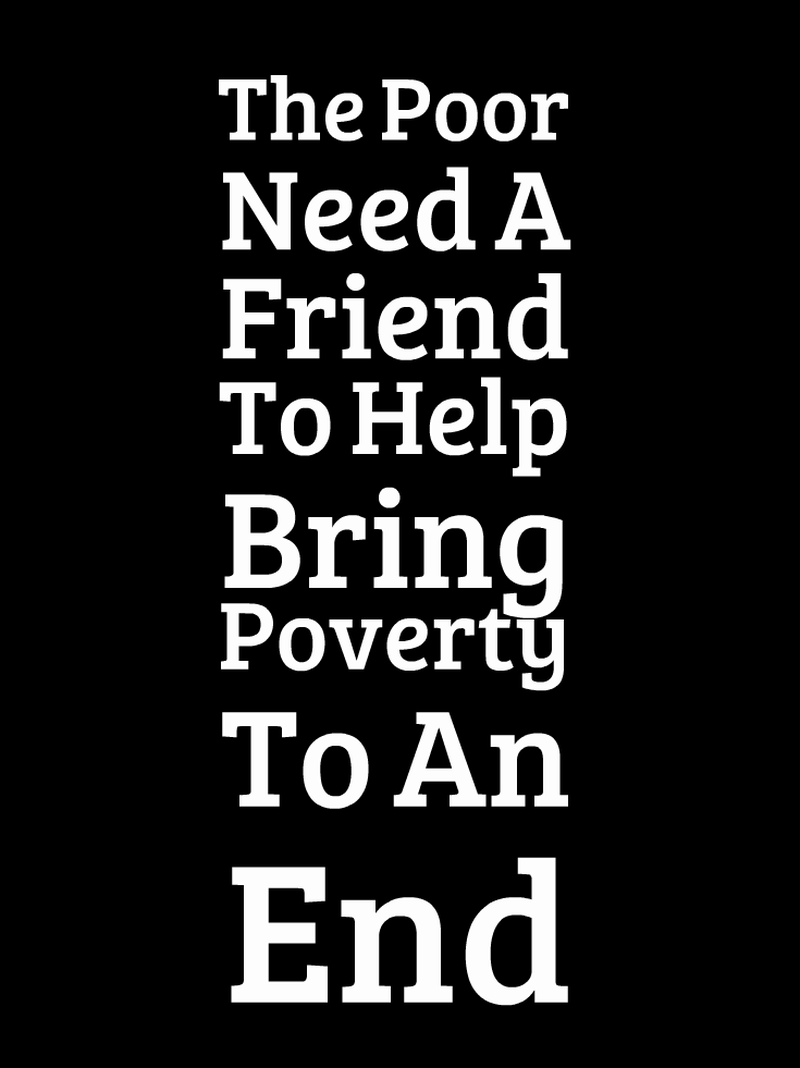 Letu0027s take the initiative to bring poverty to an end. - Helping The Poor And Needy PNG