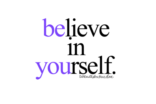 believe, you, and yourself im