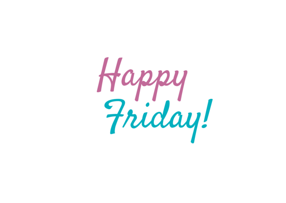 Happy Friday by Smile-its-Friday PlusPng.com  - Its Friday PNG