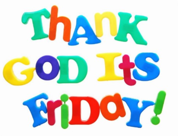 Thank God Its Friday - Its Friday PNG