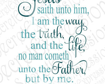 John 14:6 Svg, The Way The Truth The Life Svg, Religious Svg - John 14 6 PNG