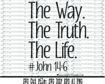 Scripture svg, The way, truth, life svg, Christian svg, new baby - John 14 6 PNG