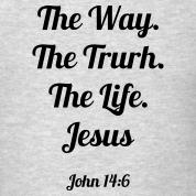 The Life John 14:6 Black print - John 14 6 PNG