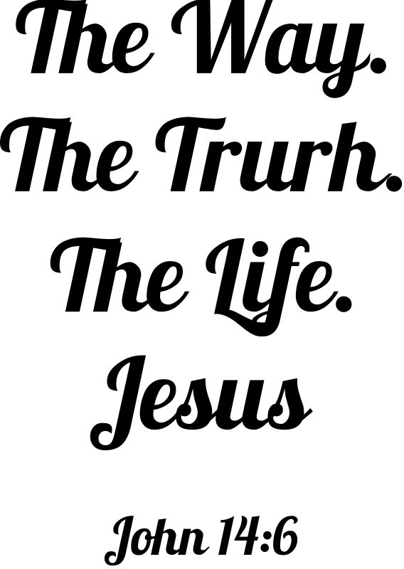 The Life John 14:6 Black print T-Shirt | Faith Shirts - John 14 6 PNG