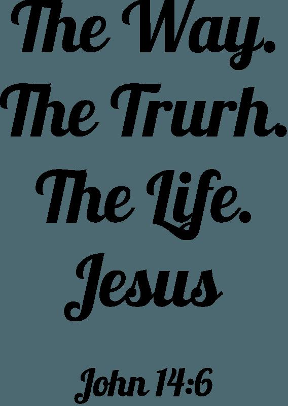 The Life John 14:6 Black print T-Shirt | Faith Shirts - John 14 6 PNG