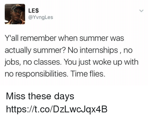 Summer, Jobs, and Time: LES @YvngLes Yu0027all remember when summer - Just Woke Up PNG