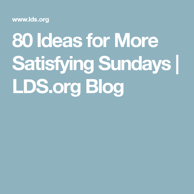 80 Ideas for More Satisfying Sundays | LDS pluspng.com Blog · Sabbath DayLds PlusPng.com  - Lds PNG Sabbath Day