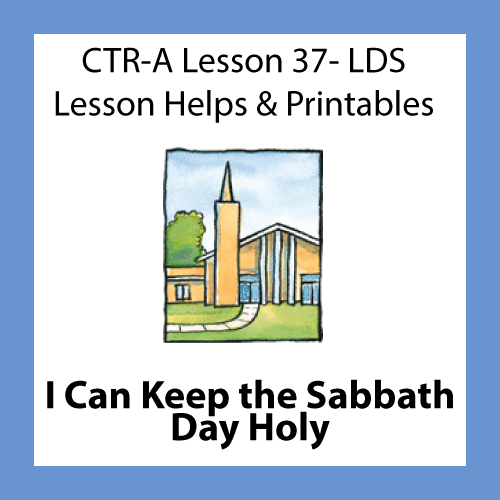 Lesson 37 I Can Keep the Sabbath Day Holy - Lds PNG Sabbath Day