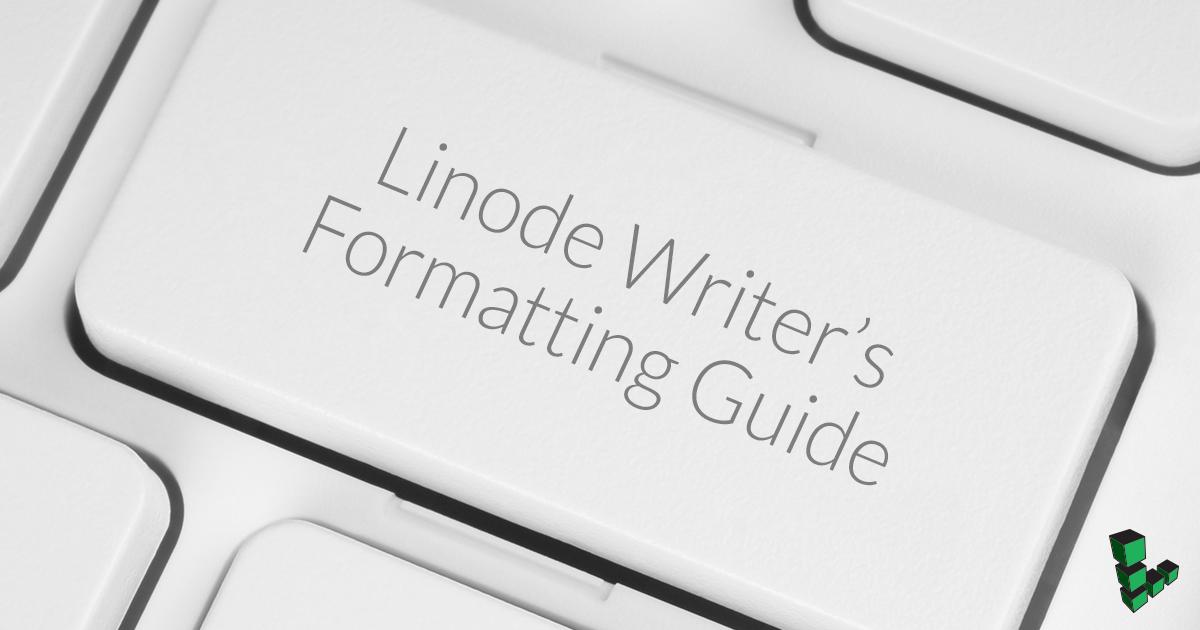 Linode Writeru0027s Formatting Guide - Linode PNG