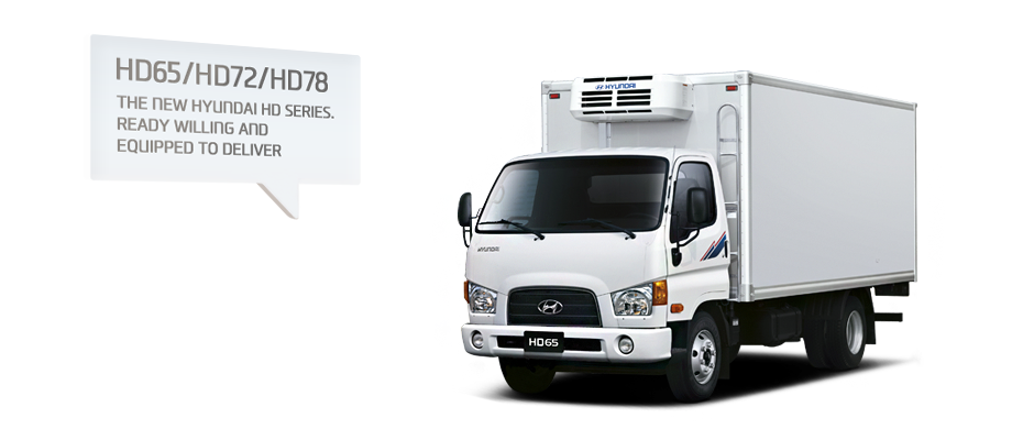 THE NEW HYUNDAI HD SERIES. READY WILLING AND EQUIPPED - Lorry PNG HD