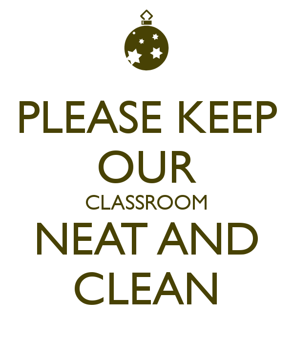 PLEASE KEEP OUR CLASSROOM NEAT AND CLEAN - Neat And Clean PNG