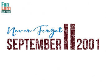 Never Forget September 11, Patriot Day, we will always remember, 9 11, - Never Forget 9 11 PNG