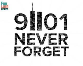 we will always remember svg, 9 11, september 11, Memorial, In memory - Never Forget 9 11 PNG