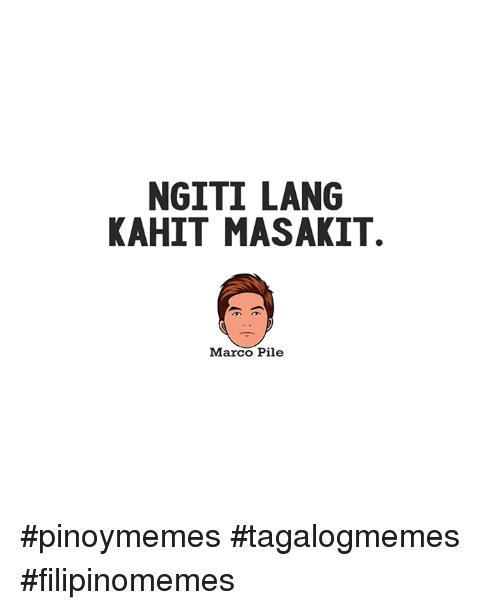 Filipino (Language), Pile, and Lange: NGITI LANG KAHIT MASAKIT. Marco - Ngiti PNG