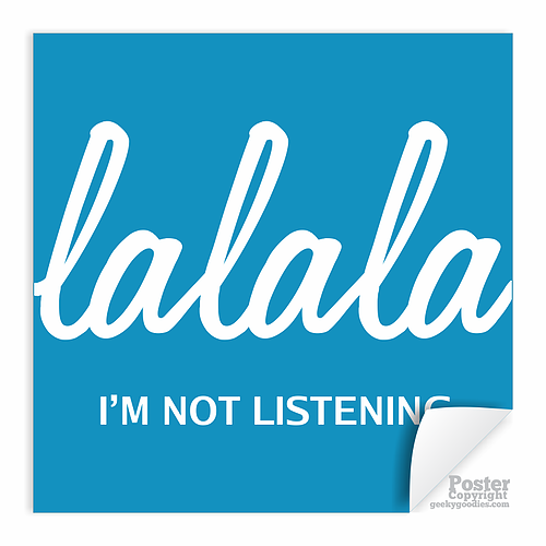 La La La Iu0027m Not Listening Poster - Not Listening PNG